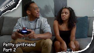"""""Petty girlfriend part 2""| Comedy skit"