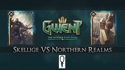 Let's Play GWENT Gameplay - Skellige vs Northern Realms - Kill The Servers Edition Beta