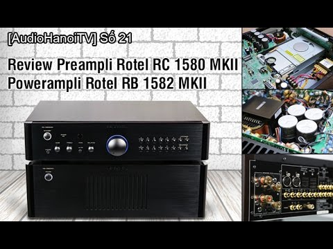 [AudioHanoiTV] Số 21: Review Rotel RC 1580 MKII và Rotel RB 1582 MKII