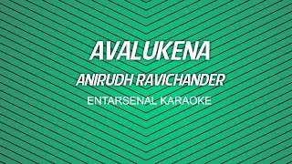 Avalukena - Anirudh Ravichander - Karaoke (With Lyrics)