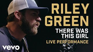 "Riley Green - ""There Was This Girl"" Live Performance 