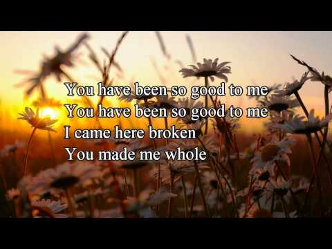 You Have Been So Good - Paul Baloche (Worship Song with Lyrics)