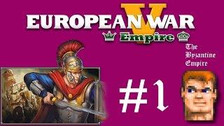 European War V Empire ^^ The Byzantine Empire #1