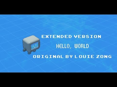 hello world [2:81 min longer than the original version]