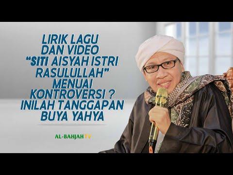 "Lirik Lagu dan Video ""Siti Aisyah Istri Rasulullah"" Menuai Kontroversi? Inilah Tanggapan Buya Yahya"