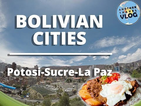 BOLIVIA CITIES  VLOG. BACKPACKING SOUTH AMERICA on a budget.