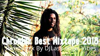 Chronixx Best Of Mixtape 2018 By DJLass Angel Vibes (June 2018)