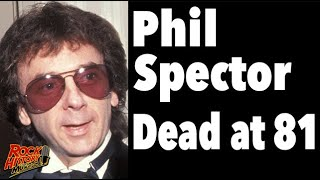 Legendary Producer Phil Spector Has Died