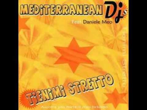 Mediterranean Djs feat. Daniele Meo - Tienimi stretto (Soft dance radio edit)