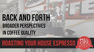 Back and Forth - Developing Your House Espresso: Roasting