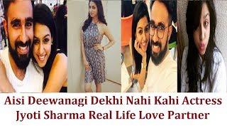 Aisi Deewangi Dekhi Nahi Kahi Actress Jyoti Sharma Real Life Love Partner & Family Friends