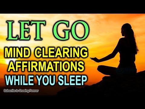 let-go---clear-your-mind!-powerful-sleep-affirmations-to-manifest-abundance,-money,-clarity