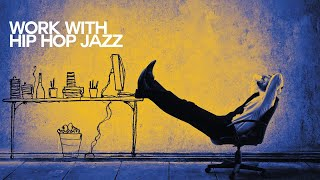 Let's Work with Hip Hop Jazz - Relaxing Sound