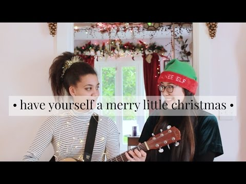 Have Yourself A Merry Little Christmas Duet Cover