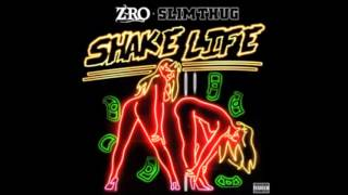 Z-Ro Shake Life ft Slim Thug [New Song]