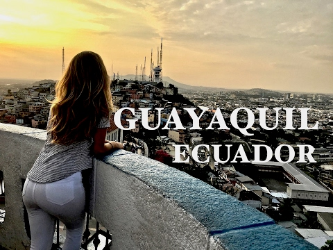 16 hour layover in Guayaquil, Ecuador