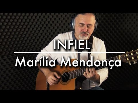 Marília Mendonça - Infiel - Igor Presnyakov - fingerstyle guitar cover