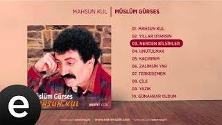 Nerden Bilsinler (Müslüm Gürses) Official Audio #nerdenbilsinler #müslümgürses - Esen Müzik