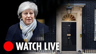 Theresa May to make departure date announcement | Downing Street LIVE
