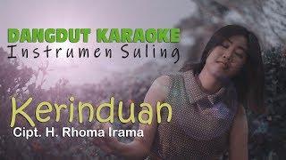 "INSTRUMEN SULING LAGU DANGDUT | ""Kerinduan"" Ciptaan H. Rhoma Irama"