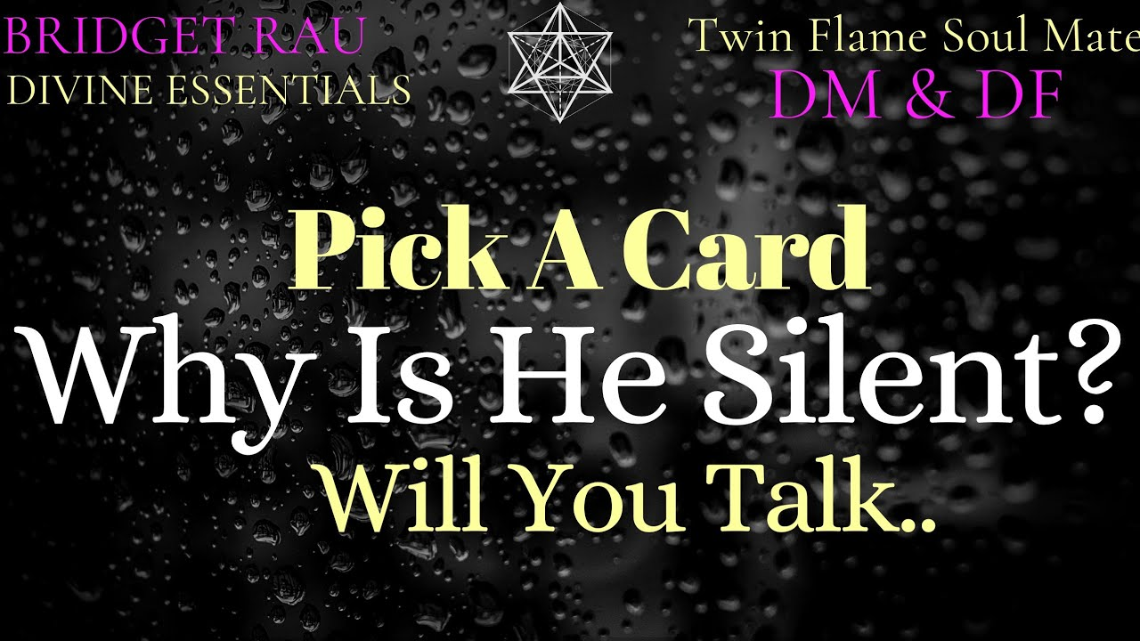Pick A Card 💘 Why Is He Silent? 💕 Will I Hear From Him? 💕 When? 💘 Timeless Tarot Reading