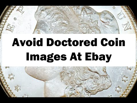 Avoid Doctored Coin Images At Ebay! - This Is How They Doctor Their Images!