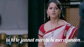 Tu hi toh jannat meri song with lyrics video.Prabhas & Anushka virsion