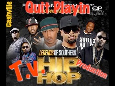 Quit Playin tv / lengends of southern  hip hop