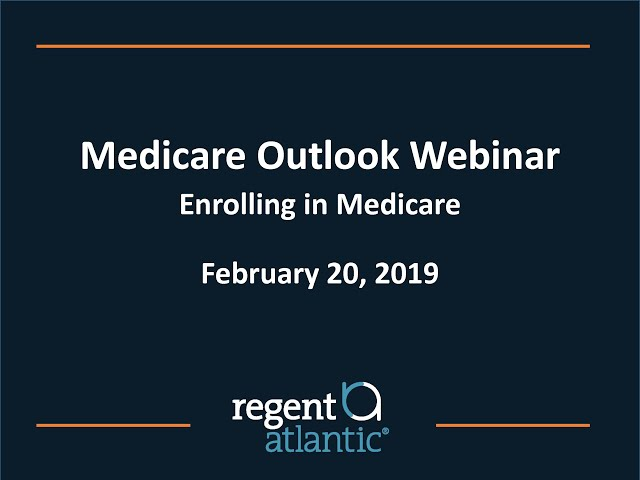 Medicare webinar - When to Enroll?
