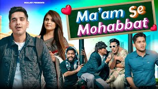 Ma'am Se Mohabbat | College Ka Pyaar | College Love Story | RealHit