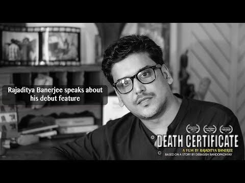 Filmmaker Rajaditya Banerjee speaks about his debut feature Death Certificate