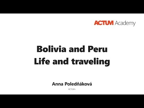 ACTUM Academy: Bolivia and Peru - Life and traveling
