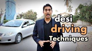 """Desi Driving Techniques"" -By Danish Ali"