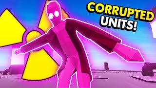 DANGEROUS CORRUPTED UNITS IN TABS! (Totally Accurate Battle Simulator / TABS Funny Gameplay)