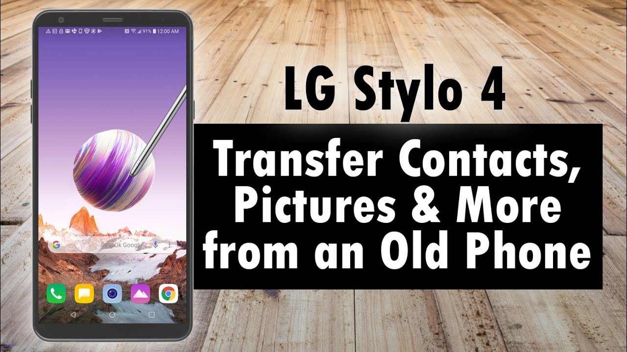 How to Transfer Your Contacts, Pictures, and More from an Old Phone to LG  Stylo 4