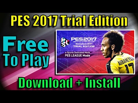 PES 2017] Trial Edition (Free to Play) | Download for PC, PS3, PS4, Xbox