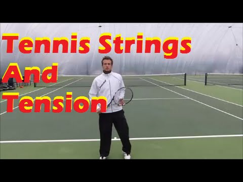Tennis Tips | Tennis Strings and Tensions - The Basics
