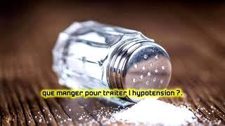 Que manger pour traiter l'hypotension ?