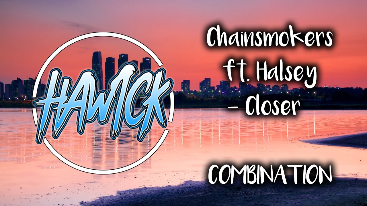 Download The Chainsmokers (ft. Halsey) - Closer - Original And T-Mass Remix Combined