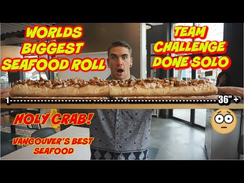 WORLDS BIGGEST SEAFOOD ROLL - Vancouver's Best Seafood - Massive Food Challenge - Man Vs Food