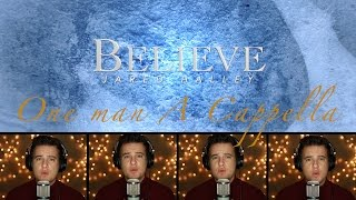 Polar Express // Believe // Josh Groban // Acapella Cover by Jared Halley