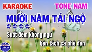 Karaoke Mười Năm Tái Ngộ | Nhạc Sống Tone Nam | Karaoke Tuấn Cò