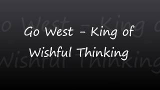 Go West - King of Wishful Thinking (lyrics)