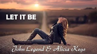 Let It Be (The Beatles) John Legend & Alicia Keys (TRADUÇÃO) HD (Lyrics Video).