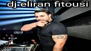 dj eliran fitousi set reggaeton 2018 סט רגאטון
