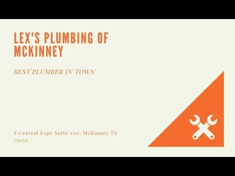 Lex's Plumbing Of McKinney - Plano East - (469) 362-5397