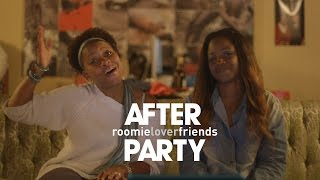 "The AFTER PARTY [""Roomieloverfriends"" Ep 7]‬"