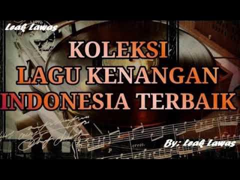 KOLEKSI TEMBANG KENANGAN INDONESIA TERBAIK SEPANJANG MASA (TEMBANG LAWAS INDONESIA)