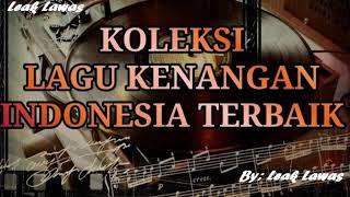 Download KOLEKSI TEMBANG KENANGAN INDONESIA TERBAIK SEPANJANG MASA (TEMBANG LAWAS INDONESIA)