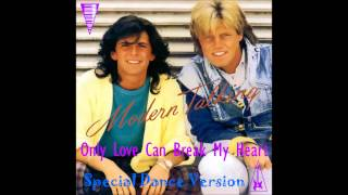 Modern Talking - Only Love Can Break My Heart  Special Dance Version